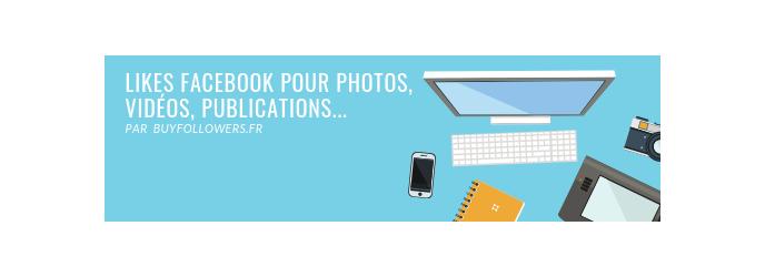 Likes Facebook (pour photos, vidéos, publications...)